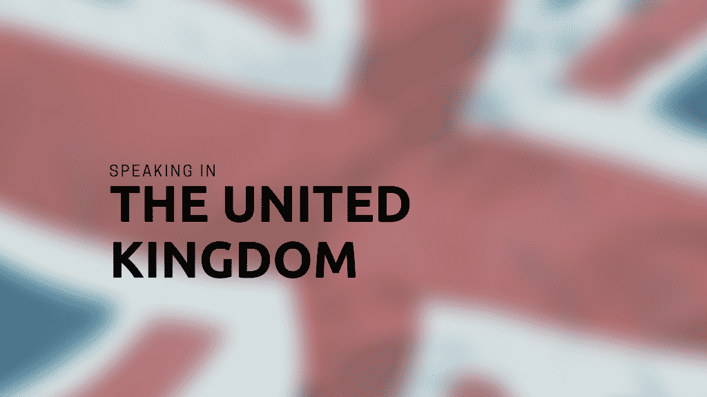 Find the ups and down about speaking about The United Kingdom.