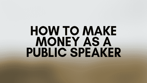 How to make money as a public speaker, blog post